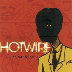 Hotwire - The Routine